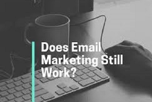 Does e-Mail Marketing Still Work...What Do You Think About It?